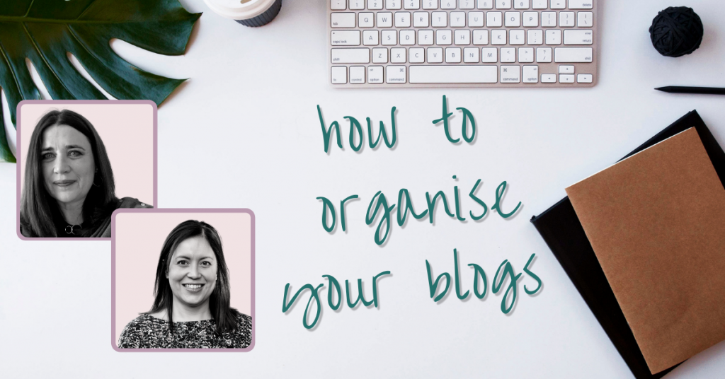 How To Organise Your Blogs